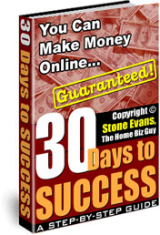 30 Days to Success - You Can Make Money Online... Guaranteed! (A Step-By-Step Guide) Click Here!